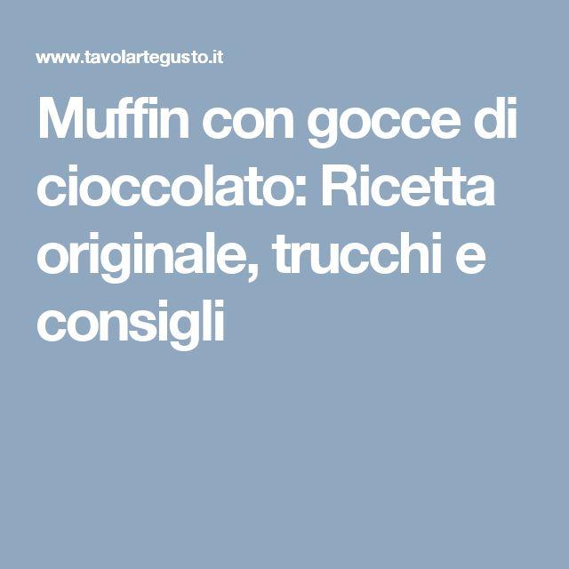 Muffin con gocce di cioccolato: Ricetta originale, trucchi e consigli