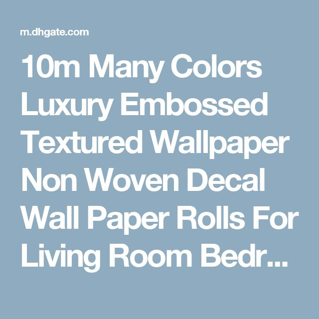 10m Many Colors Luxury Embossed Textured Wallpaper Non Woven Decal Wall Paper Rolls For Living Room Bedroom Decoration  2nwwr Sj Dropship, Buy Cheap Wallpaper Hd Images Wallpaper Hd In Desktop From Weddingaccessory, $16.47| Dhgate Mobile