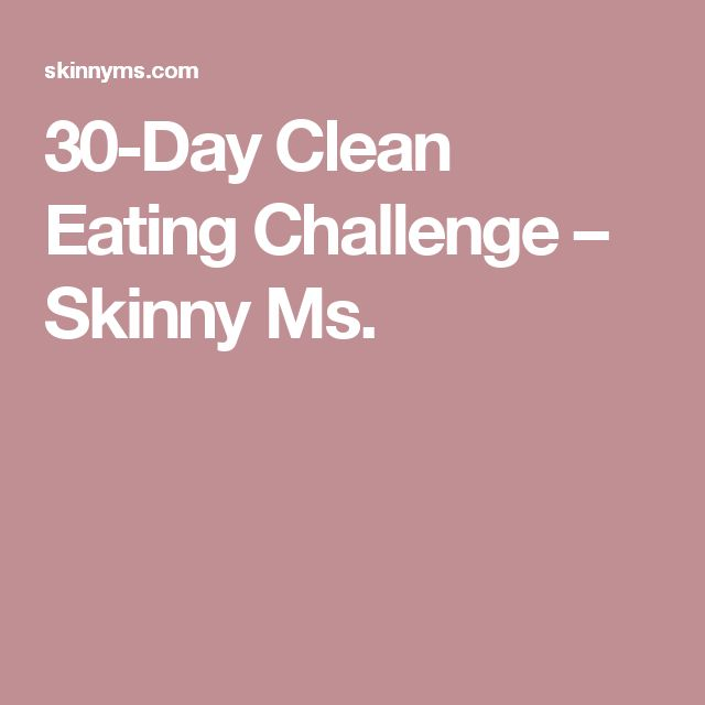 30-Day Clean Eating Challenge – Skinny Ms.