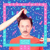 """Intoxicated"" By Martin Solveig and GTA English Album Song Free Download"