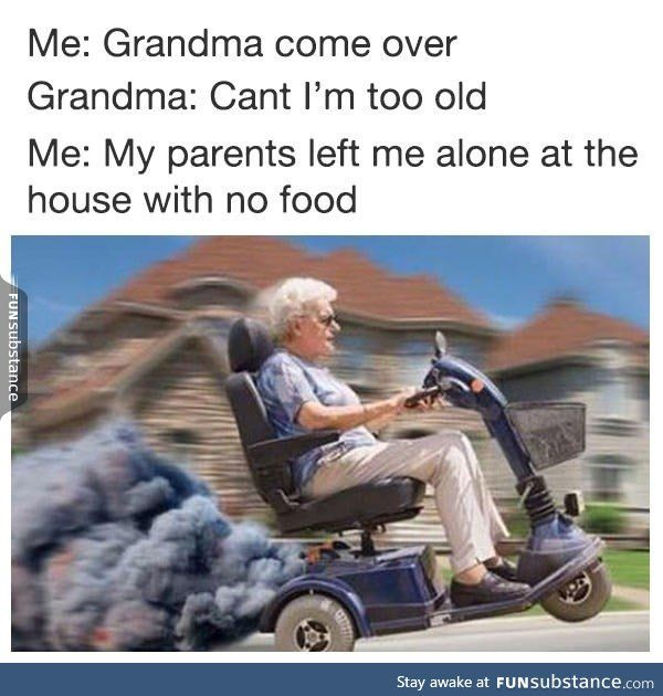 Grandma come over