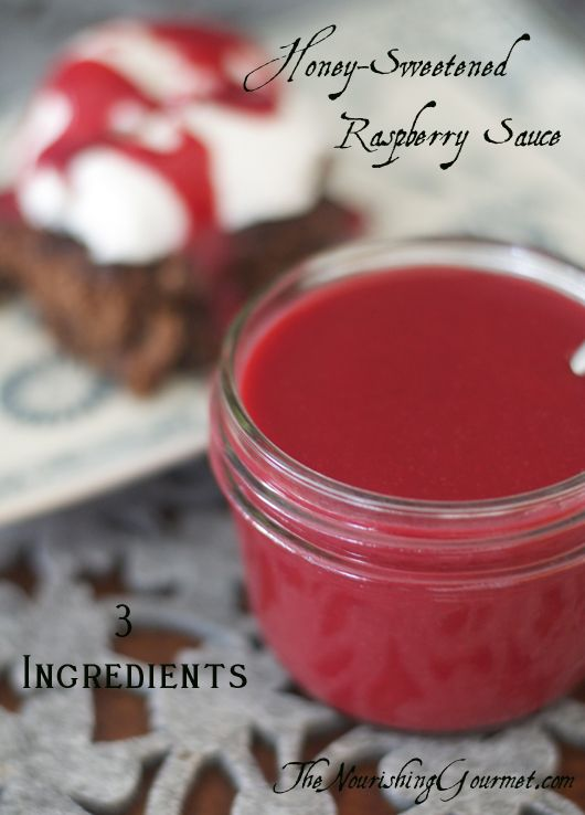 Honey-Sweetened Raspberry Sauce. Serve over desserts, drizzle over pancakes or yogurt, or ? So delicious! http://www.thenourishinggourmet.com/2013/04/honey-sweetened-raspberry-sauce.html