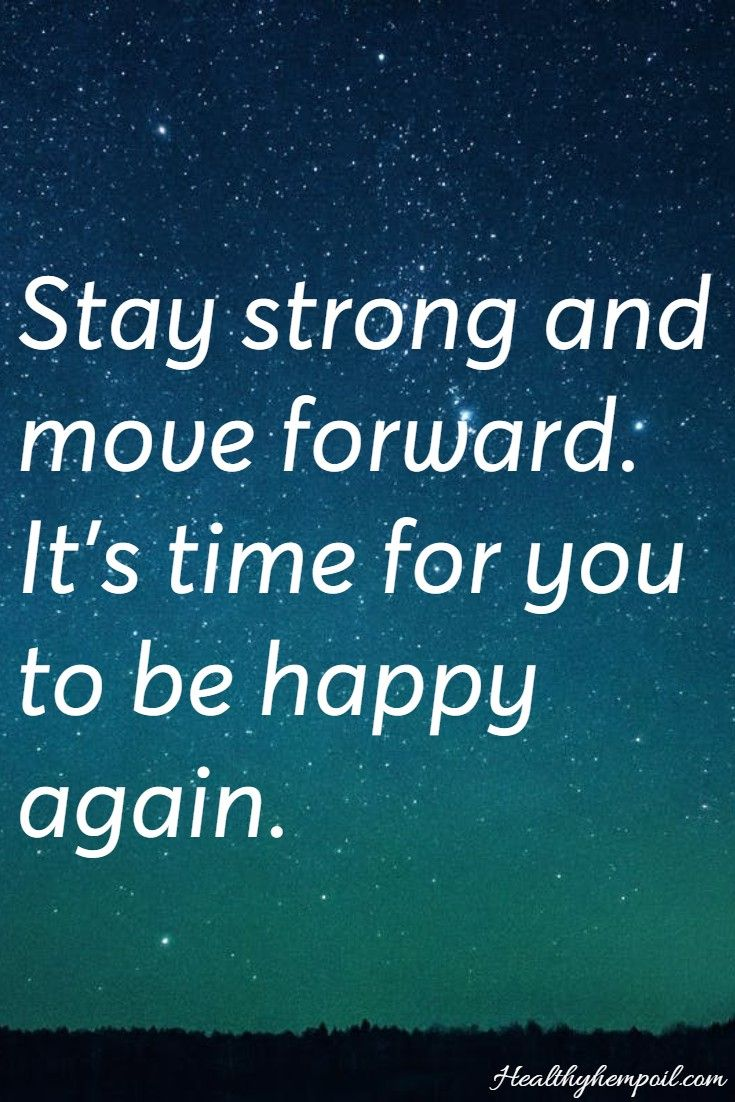 Stay Strong Move Forward Be Happy Motivation Inspiration Encouragement Quotes Stay Strong Quotes Words Of Wisdom Quotes