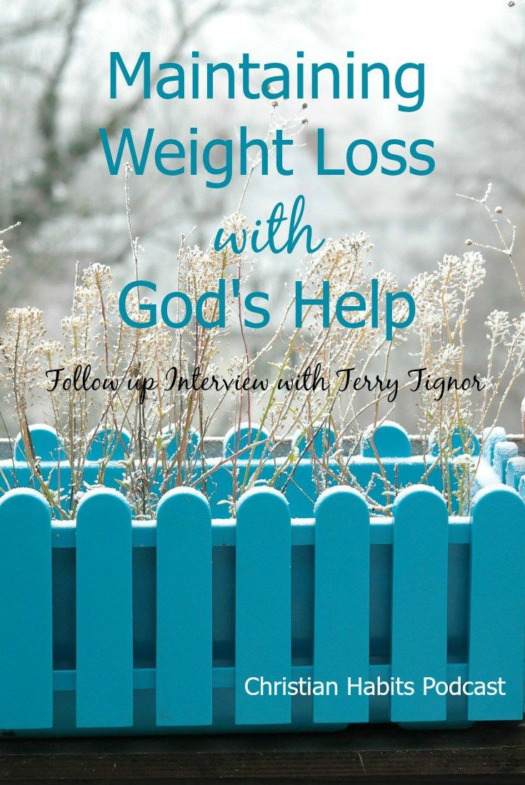 26: Maintaining Weight Loss With Godu0027s Help
