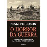 Livros O Horror da Guerra - Niall Ferguson (8542202597)