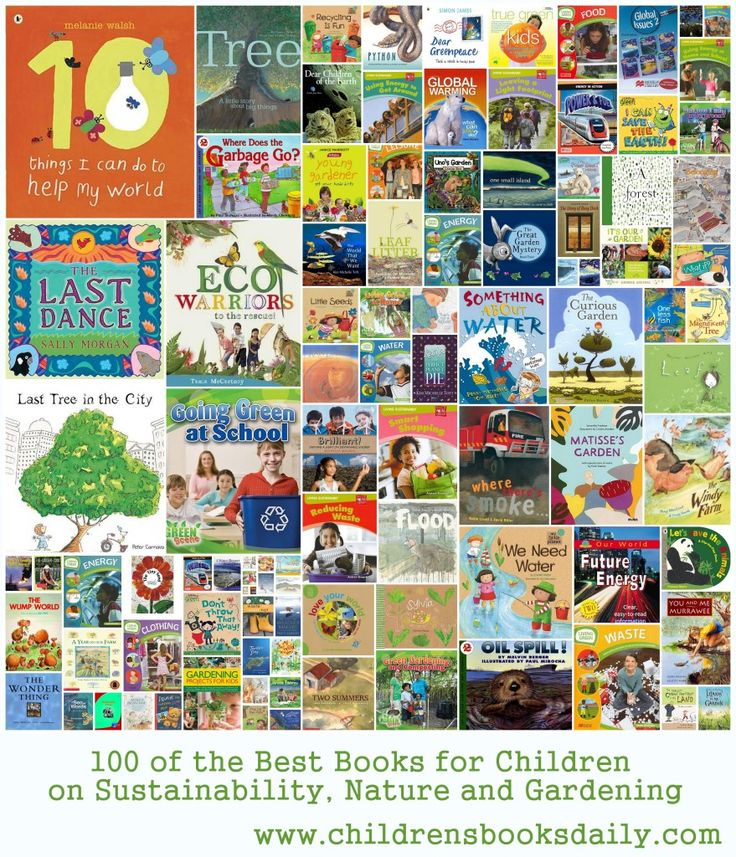 100 of the Best Books for Children on Sustainability There are few things better than seeing my own children and the students