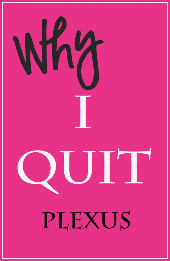 Why i quit plexus health amp body pinterest i quit
