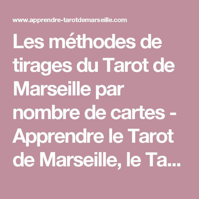 Les méthodes de tirages du Tarot de Marseille par nombre de cartes - Apprendre le Tarot de Marseille, le Tarot Divinatoire