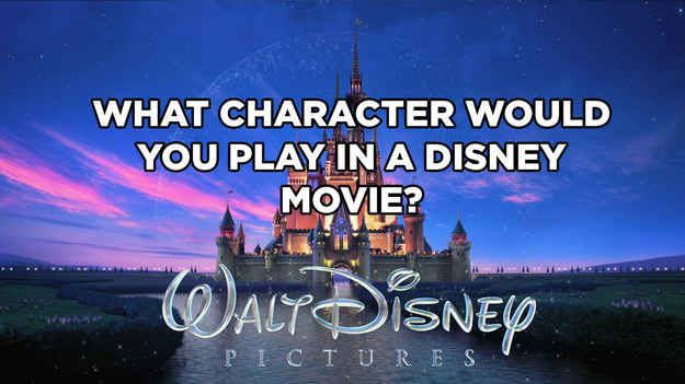 What Disney character would you be in a Disney movie?