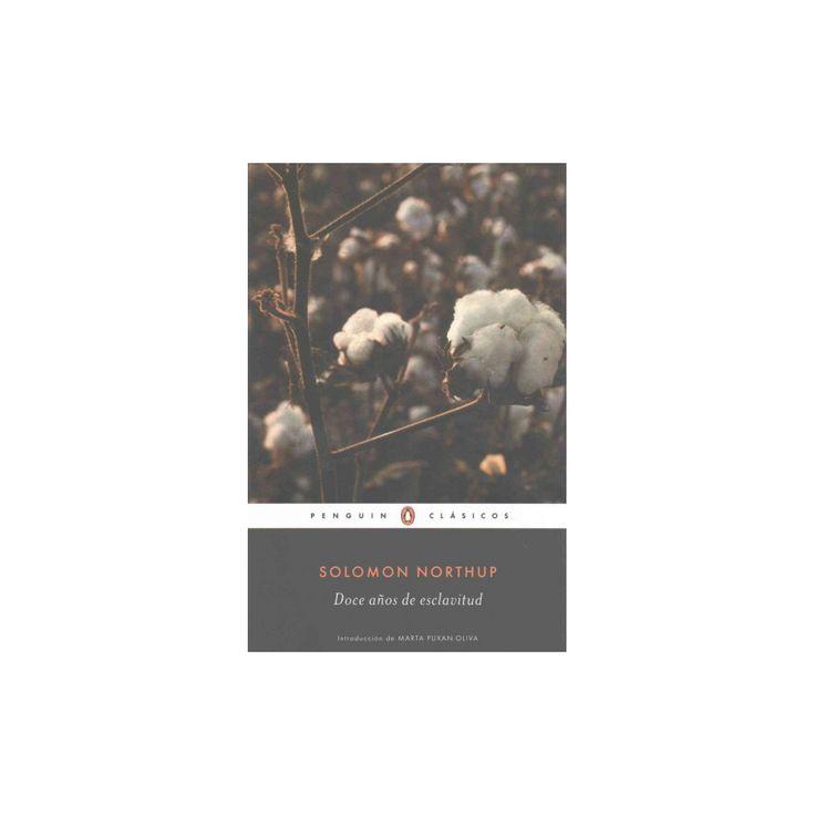 Doce años de esclavitud/ Twelve Years a Slave (Paperback) (Solomon Northup)