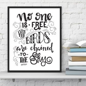 Bob Dylan. Hand Lettered print. No one is free, even the birds are chained to the sky. Bob Dyland quote.