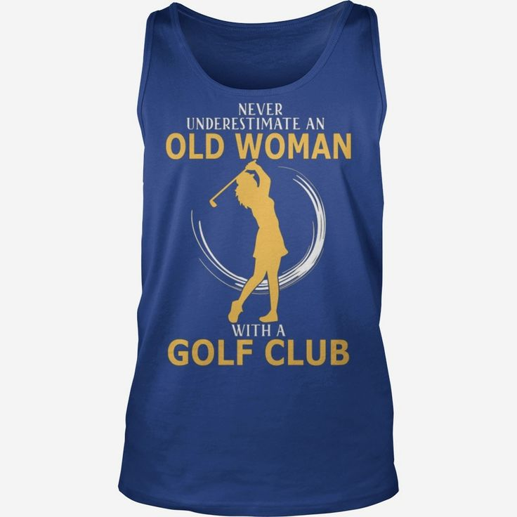 Never Underestimate An Old Woman With A Golf Club Grandpa Grandma Dad Mom Girl Boy Guy Lady Men Women Man Woman Lover, Order HERE ==> https://www.sunfrog.com/Sports/127281791-778616896.html?29538, Please tag & share with your friends who would love it, #christmasgifts #renegadelife #birthdaygifts  #gym interior, #gym logo, gym routine  #weddings #women #running #swimming #workouts #cooking #recipe #gym #fitnessmodel #athletic #beachgirl #hardbodies #workout #bodybuilding