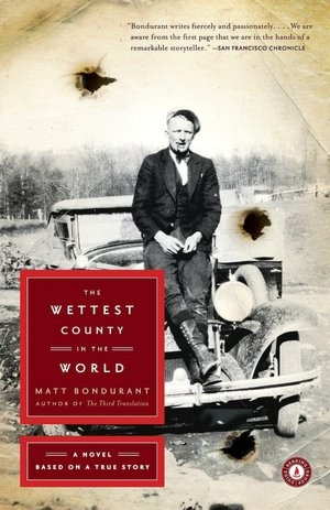 The Wettest County in the World: A Novel Based on a True Story - Forrest reminded me so much of my grandfather.