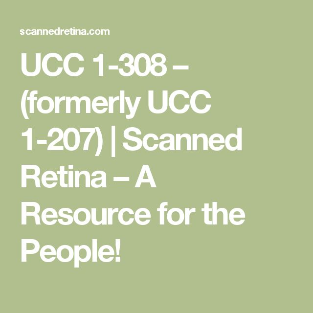 UCC 1-308  – (formerly UCC 1-207) | Scanned Retina – A Resource for the People!
