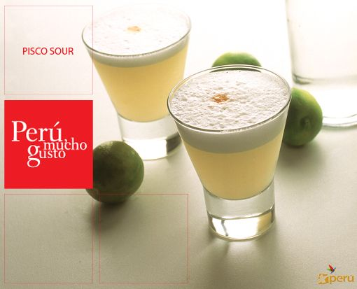Pisco Sour - Pisco, limes, egg whites, and bitters. The national drink of Peru.