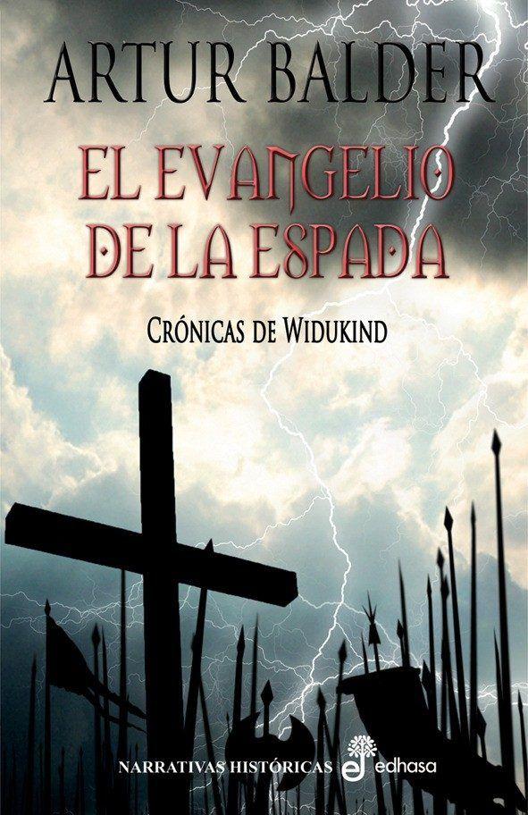 Trilogía # Crónicas de Widukind I - El Evangelio de la Espada (2010) Artur Balder