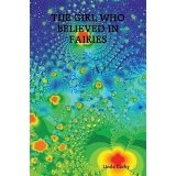 THE GIRL WHO BELIEVED IN FAIRIES (Paperback)By Linda Corby