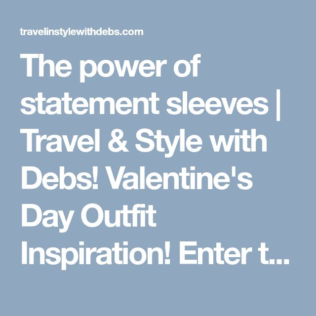 The power of statement sleeves | Travel & Style with Debs!  Valentine's Day Outfit Inspiration! Enter the GIVEAWAY to WIN this Dress! The Little Red Dress!