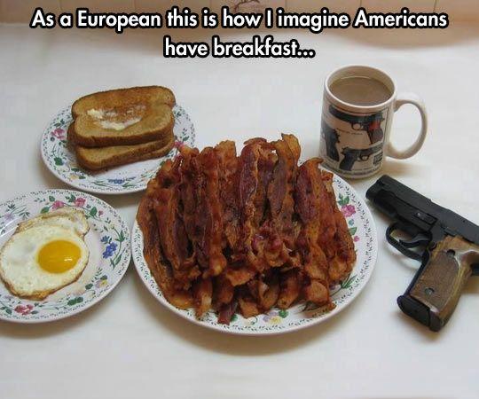 American breakfast. Yep, based on twitter responses to #GunSense, it is 100% accurate