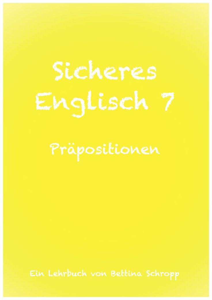 Lehrbuch: Sicheres Englisch 7. Englische Präpositionen. Englisch lernen Grammatik und Übungen. Englisch Lernhilfe. Englisch lernen Erwachsene und Schüler.