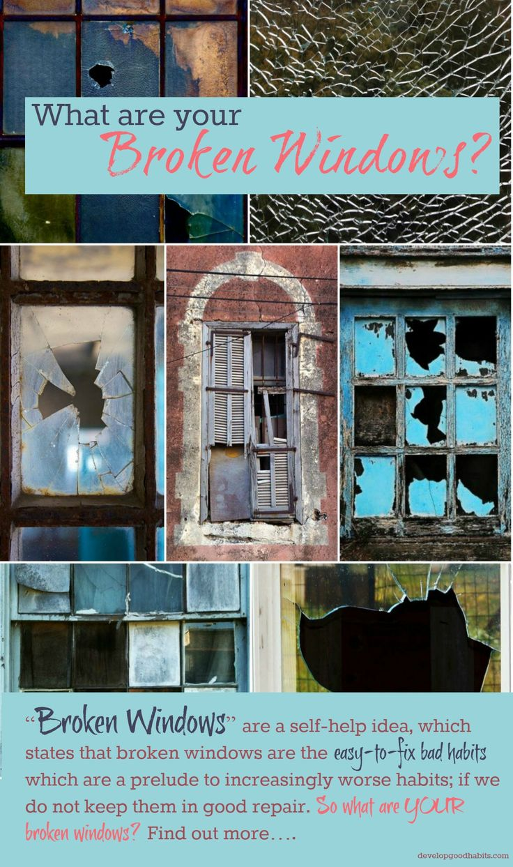 """Broken Windows"" are a self-help and positive psychology idea, which states that broken windows are a warning sign of worse things to come.  These are the easy-to-fix bad habits are a precursor to worse habits if we do not keep them repaired. So what are YOUR broken windows?  Find out more at http://www.developgoodhabits.com #selfimprovement #personaldevelopment #habits #blogpost"