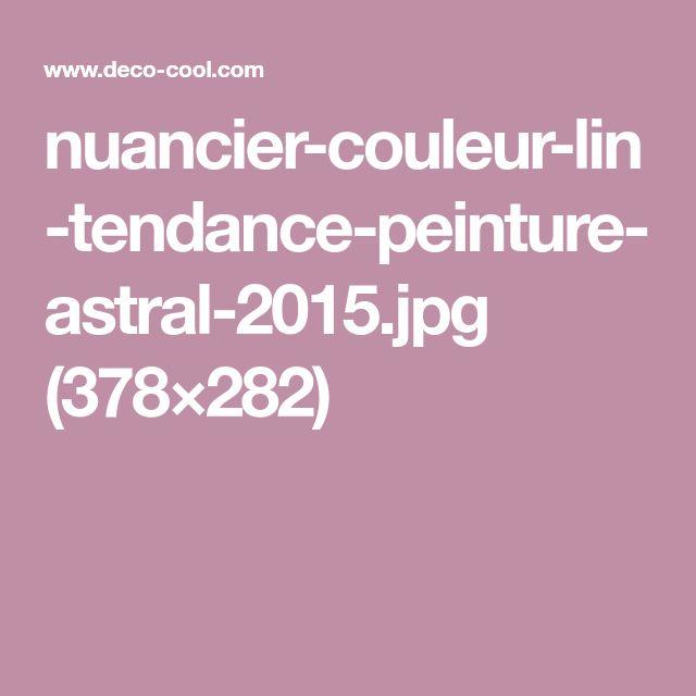 nuancier-couleur-lin-tendance-peinture-astral-2015.jpg ...