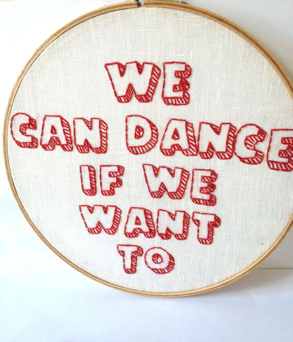 We Can Dance If We Want To: Embroidered Music Lyrics, by Men Without Hats. embroidery hoop art.  for the 80s music lover. dorm room decor