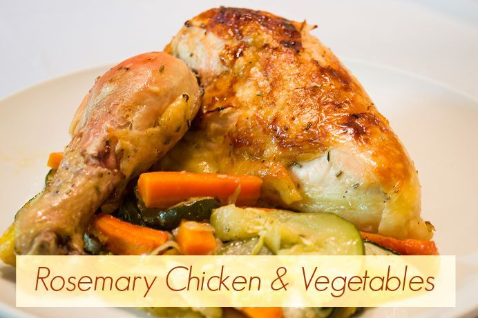 Rosemary Chicken and Vegetables