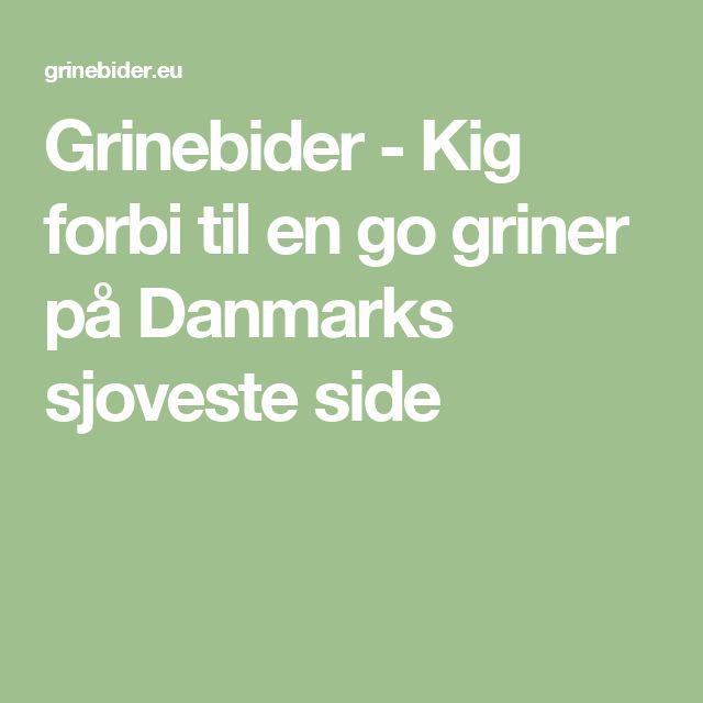 Grinebider - Kig forbi til en go griner på Danmarks sjoveste side