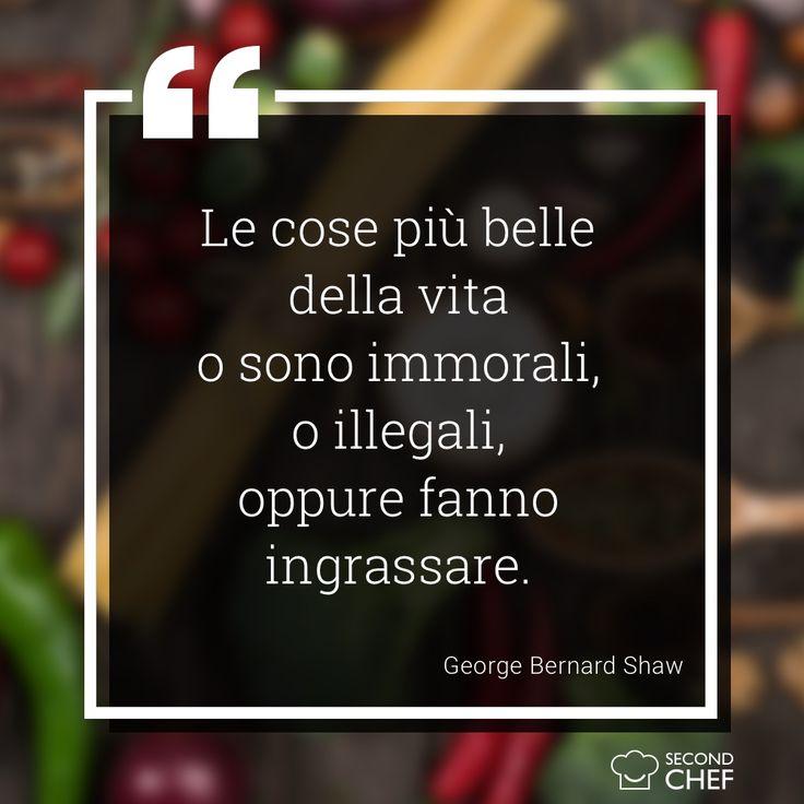 """""""Le cose più belle della vita o sono immorali, o sono illegali, oppure fanno ingrassare"""". (George Bernard Shaw)  #BuonaDomenica #weekendconsecondchef #Second_Chef"""