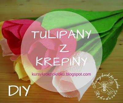Kursy krok po kroku - rękodzieło: Tulipany z krepiny i bibuły - kurs krok po kroku