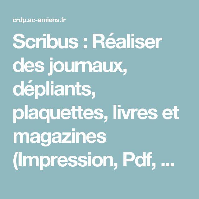 Scribus : Réaliser des journaux, dépliants, plaquettes, livres et magazines (Impression, Pdf, Epub) gratuitement - Portail TICE