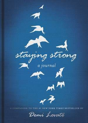 Staying Strong: A Journal de Demi Lovato