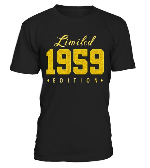 """# Born in 1959 Limited Edition Glitter Text Birthday Shirt - Limited Edition . Special Offer, not available in shops Comes in a variety of styles and colours Buy yours now before it is too late! Secured payment via Visa / Mastercard / Amex / PayPal How to place an order Choose the model from the drop-down menu Click on """"Buy it now"""" Choose the size and the quantity Add your delivery address and bank details And that's it! Tags: Vintage Born"""