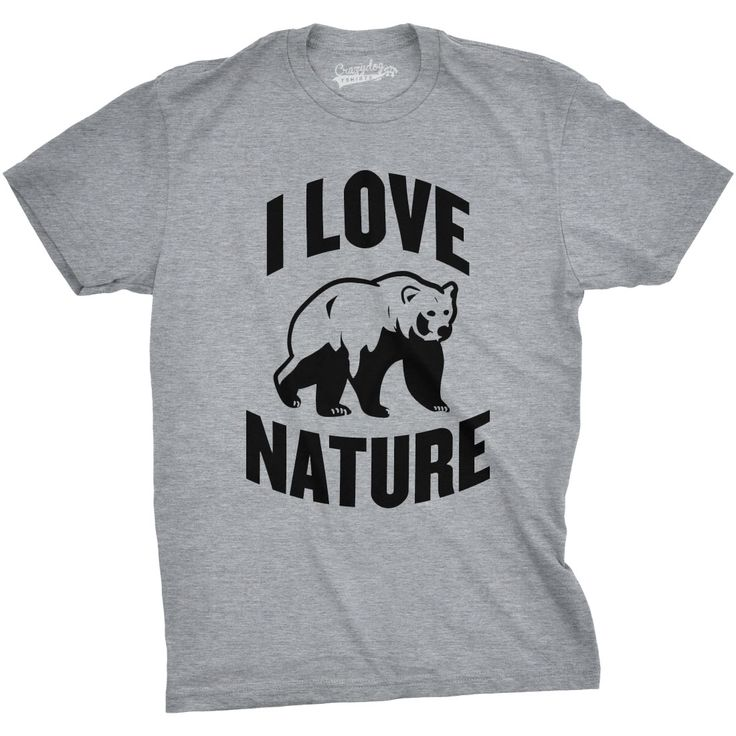 I Love Nature Funny T-shirts Cool Bear Tees Wildlife Animals