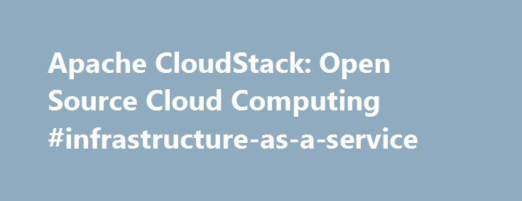 Apache CloudStack: Open Source Cloud Computing #infrastructure-as-a-service http://bank.nef2.com/apache-cloudstack-open-source-cloud-computing-infrastructure-as-a-service/  # Apache CloudStack: Downloads Community Packages For easier installation or upgrades, the official source code release has been supplemented by community members who have chosen to provide package repositories that also include noredis libraries. Instructions for using these community provided repositories can be found…