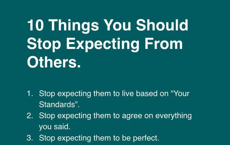 We Should Always Set Expectations For Ourselves but Not For Others…