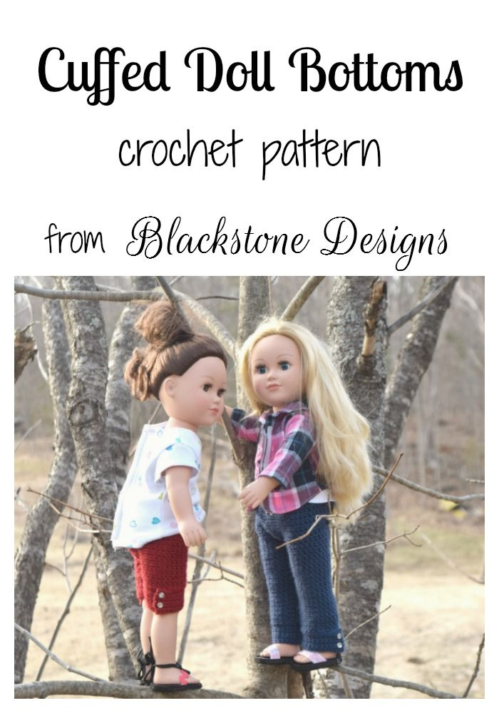 "Cuffed Doll Bottoms crochet pattern from Blackstone Designs Pattern includes instructions for shorts, capris, or pants. Fits 18"" dolls  #crochet #crochetpattern #dollclothes #dollpants #dollshorts #18inchdoll #americangirldoll #mylifedoll #madamealexanderdoll #blackstonedesigns"