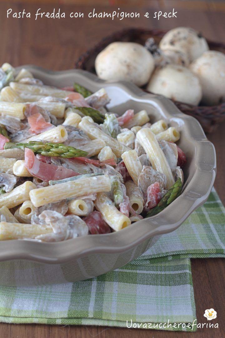 pasta fredda champignon speck asparagi