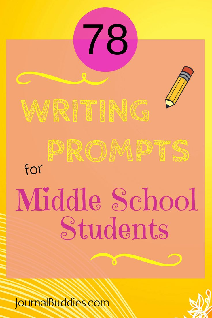 78 Writing Prompts for Middle School Kids (Part 1/3) ⋆ Journal Buddies