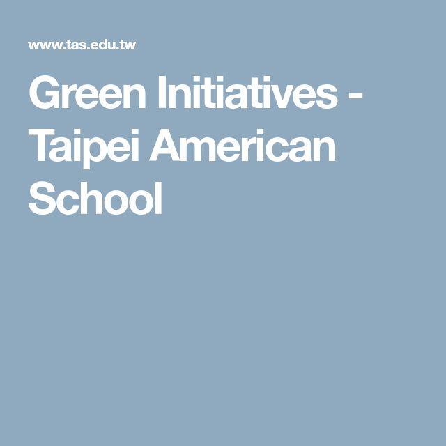 Green Initiatives - Taipei American School