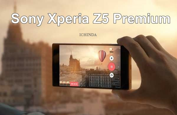 Sony Xperia Z5 Premium price,Sony Xperia Z5 Premium Release date,Sony Xperia Z5 Premium specifications,Sony Xperia Z5 Premium feature,Sony Xperia Z5 Premium
