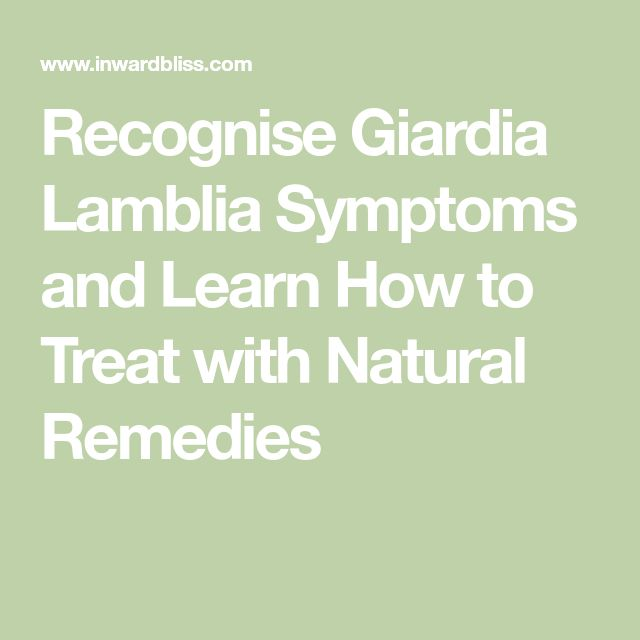 Recognise Giardia Lamblia Symptoms and Learn How to Treat with Natural Remedies