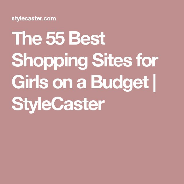 The 55 Best Shopping Sites for Girls on a Budget | StyleCaster