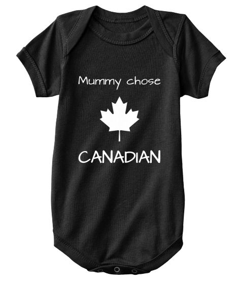 Mummy chose CANADIAN