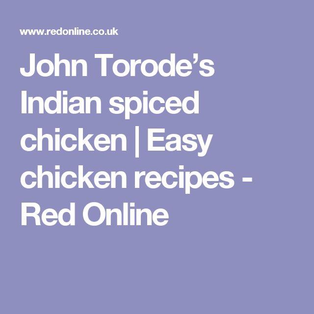 John Torode's Indian spiced chicken | Easy chicken recipes - Red Online