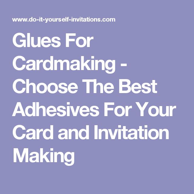 Glues For Cardmaking - Choose The Best Adhesives For Your Card and Invitation Making