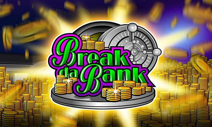 Break the bank casino game to fill your bank account with