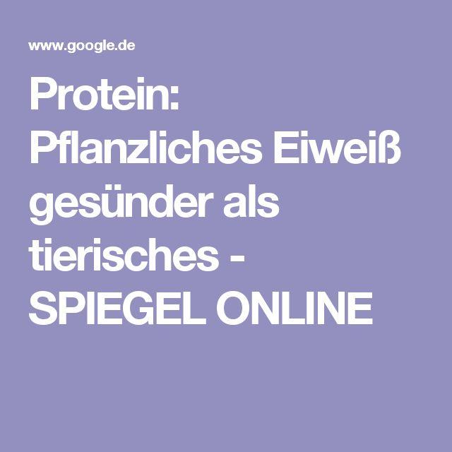 Protein: Pflanzliches Eiweiß gesünder als tierisches - SPIEGEL ONLINE