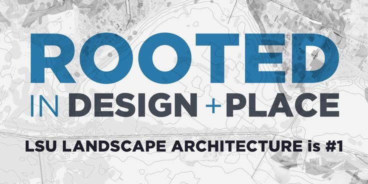 LSU Landscape Architecture Receives #1 National Ranking and Professor Max Conrad Named a Most Admired Educator